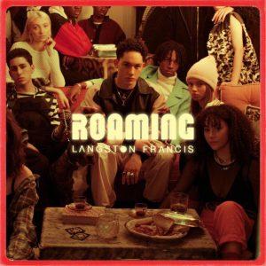 Langston Francis - Roaming EP release