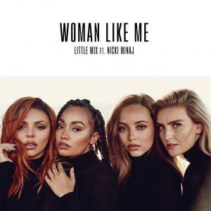 Little Mix - Woman Like Me single release