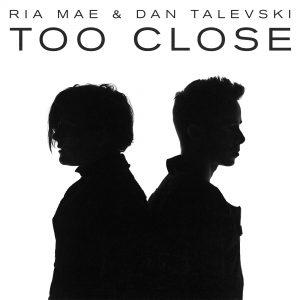Ria Mae & Dan Tavelski - Too Close