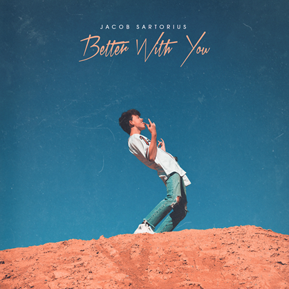 "Artwork for Jacob Sartorius single ""Better with You"""
