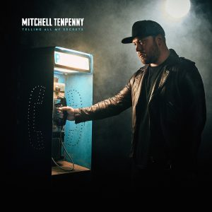 MITCHELL TENPENNY WILL TELL FANS ALL HIS SECRETS ON DEBUT ALBUM THIS DECEMBER
