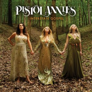 Album artwork for Pistol Annies' 'Interstate Gospel'