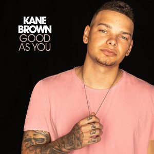 Cover for Kane Brown's single 'Good as You'