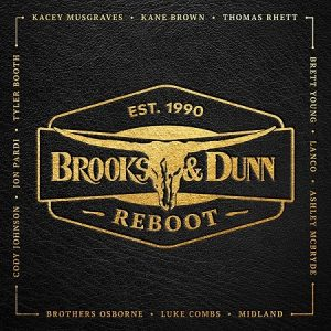 "BROOKS & DUNN HEIGHTENS EXCITEMENT FOR FORTHCOMING REBOOT SHARING FEISTY NEW TAKE ON ""MAMA DON'T GET DRESSED UP FOR NOTHING"" WITH LANCO TODAY"