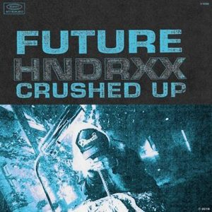 """FUTURE KICKS OFF 2019 WITH NEW SINGLE & MUSIC VIDEO """"CRUSHED UP"""""""