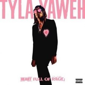 TYLA YAWEH'S NEW PROJECT HEART FULL OF RAGE OUT NOW