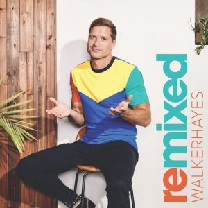 WALKER HAYES REMIXED
