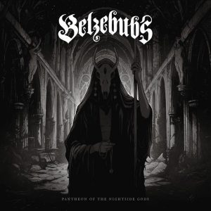 "BELZEBUBS release critically acclaimed debut ""Pantheon of the Nightside Gods"""