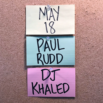 'SATURDAY NIGHT LIVE' CLOSES OUT ITS 44th SEASON WITH THREE BACK-TO-BACK SHOWS IN MAY MAY 18 – PAUL RUDD/ DJ KHALED