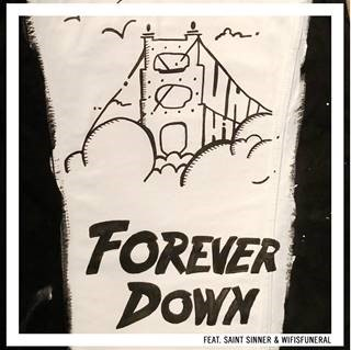 "VANIC RELEASES NEW TRACK & VIDEO ""FOREVER DOWN"" FEAT. SAINT SINNER & WIFISFUNERAL TODAY"