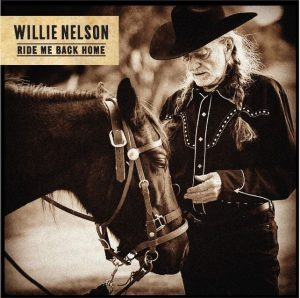 Willie Nelson's New Studio Album, Ride Me Back Home,  Coming Friday, June 21