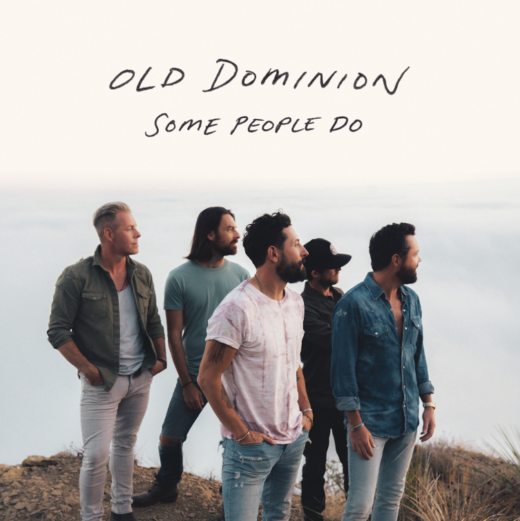 "OLD DOMINION RELEASE NEW SONG ""SOME PEOPLE DO"""