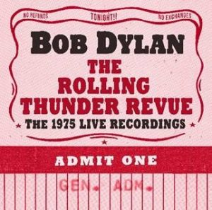 Bob Dylan – The Rolling Thunder Revue: The 1975 Live Recordings To Be Released by Columbia Records / Legacy Recordings On June 7, 2019