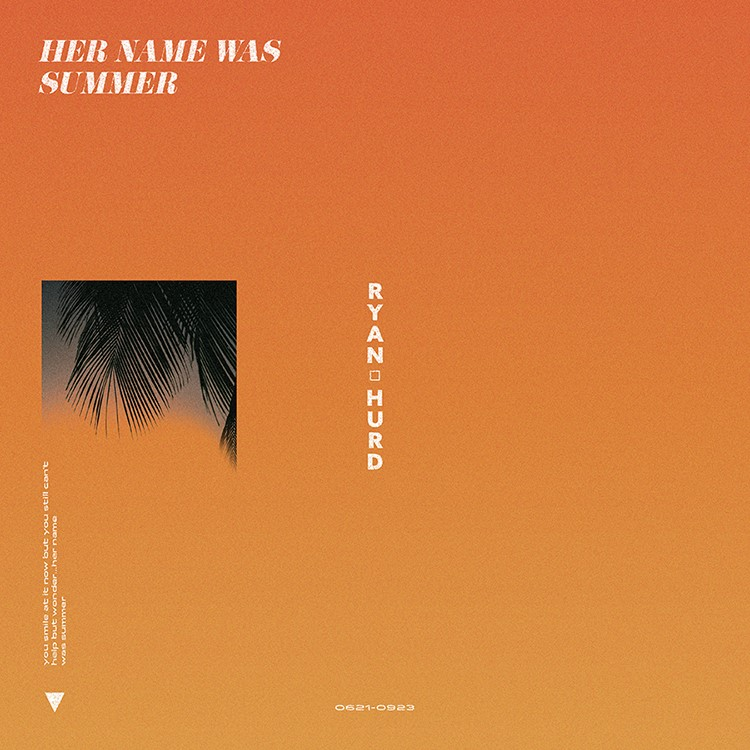 "RCA RECORDS NASHVILLE BREAKOUT ARTIST/SONGWRITER RYAN HURD HAS PERFECT TIMING WITH NEW SONG ""HER NAME WAS SUMMER"" AVAILABLE TODAY"