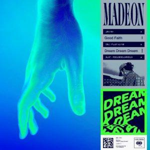 "MADEON RELEASES NEW TRACK  ""DREAM DREAM DREAM"