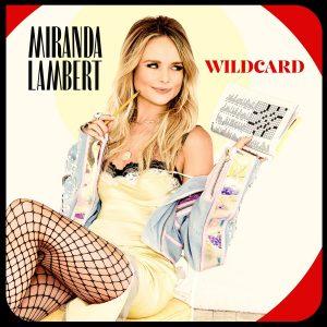 MIRANDA LAMBERT PLAYS HER WILDCARD. EAGERLY AWAITED NEW ALBUM DUE NOV. 1.