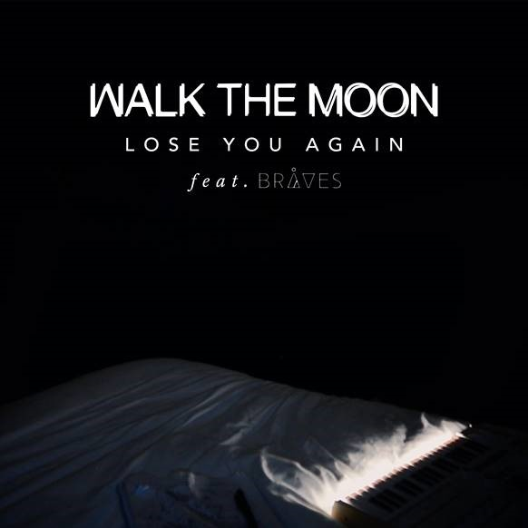 WALK THE MOONRELEASE NEW TRACK LOSE YOU AGAIN FT. BRÅVES