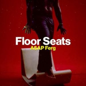 "A$AP FERG RELEASES NEW TRACK AND VIDEO ""FLOOR SEATS"""