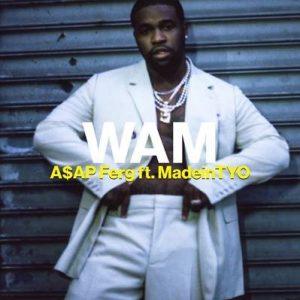 "A$AP FERG RELEASES ""WAM"" FEAT. MADEINTYO  & ""WAM"" IN NEW REVLON CAMPAIGN!"