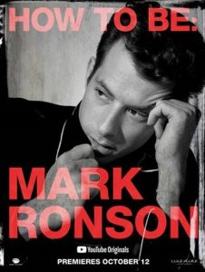 "YOUTUBE ORIGINALS TO PREMIERE NEW DOCUMENTARY ""HOW TO BE: MARK RONSON"" ON OCTOBER 12"