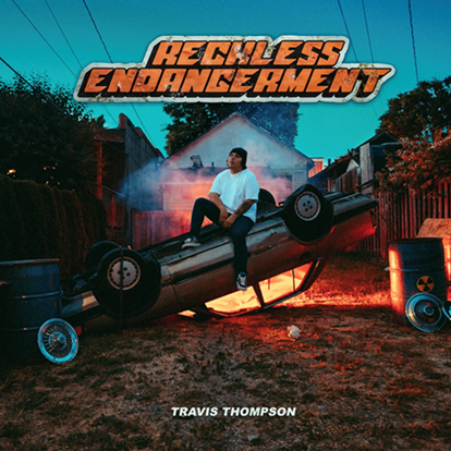 TRAVIS THOMPSON RELEASES DEBUT ALBUM  RECKLESS ENDANGERMENT TODAY
