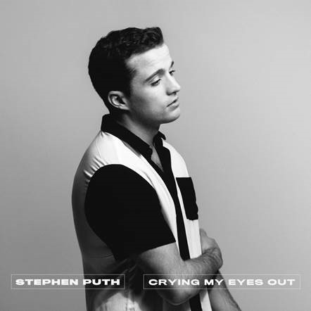 "STEPHEN PUTH RELEASES NEW SINGLE  ""CRYING MY EYES OUT"" TODAY VIA ARISTA RECORDS"