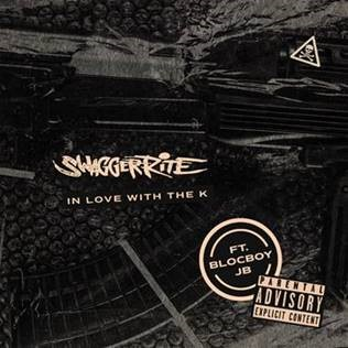"SONY MUSIC CANADA/RECORDS, LLC RAPPER SWAGGER RITE RELEASES SWAGGER RITE FEAT. BLOCBOY JB ""IN LOVE WITH THE K"" TODAY!"