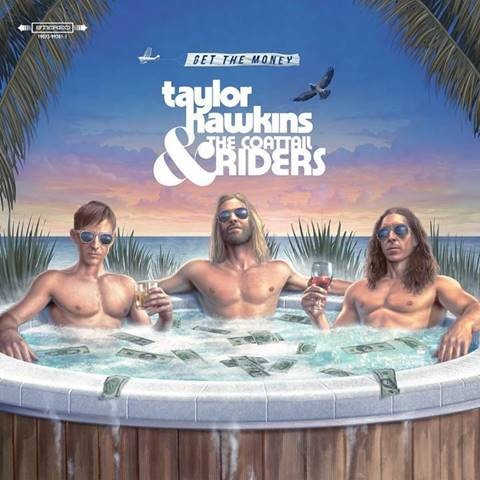 TAYLOR HAWKINS & THE COATTAIL RIDERS GET THE MONEY ALL-NEW FULL-LENGTH ALBUM FEATURING ALL-STAR ROCK ROYALTY SUPPORTING CAST OUT NOVEMBER 8 ON SHANABELLE/RCA RECORDS