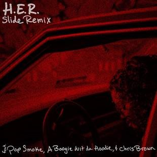 """H.E.R. RELEASES A REMIX OF """"SLIDE"""" FEATURING POP SMOKE, A BOOGIE WIT DA HOODIE AND CHRIS BROWN"""