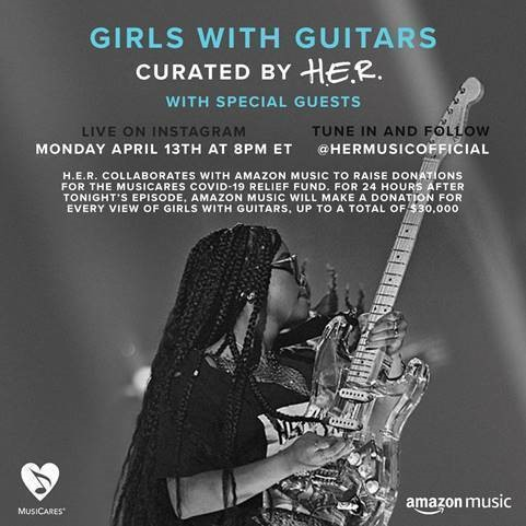 """H.E.R.'S INSTAGRAM LIVE SERIES """"GIRLS WITH GUITARS"""" COLLABORATES WITH AMAZON MUSIC TO RAISE DONATIONS FOR THE MUSICARES COVID-19 RELIEF FUND"""
