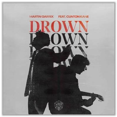"MARTIN GARRIX TEAMS UP WITH RISING STAR CLINTON KANE FOR THE BRAND NEW SINGLE ""DROWN"""