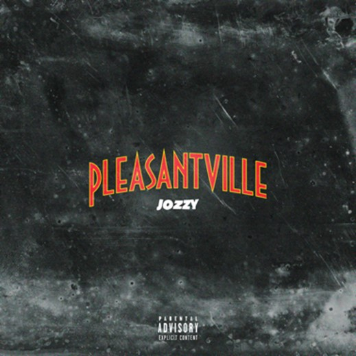 "JOZZY RELEASES NEW SONG ""PLEASANTVILLE"""