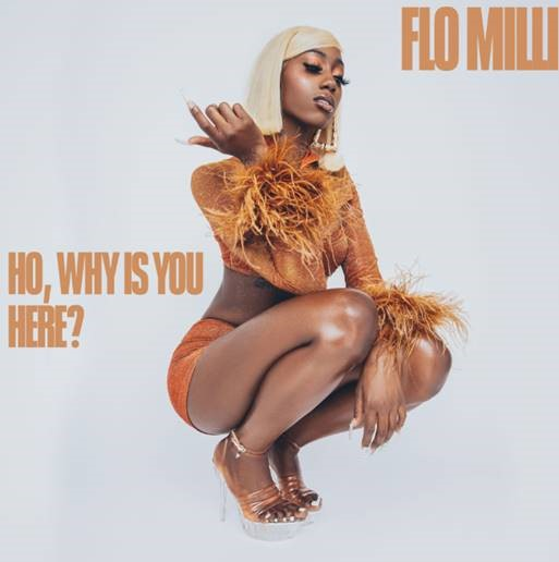 "FLO MILLI RELEASES DEBUT MIXTAPE 'HO, WHY IS YOU HERE ?' — SHARES NEW VIDEO FOR ""WEAK"""