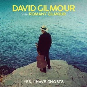 David Gilmour – Yes, I Have Ghosts – First New Single in Five Years