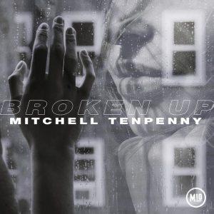 """MITCHELL TENPENNY RELEASES """"BROKEN UP"""""""