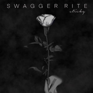 """SWAGGER RITE RELEASES POWERFUL NEW TRACK """"STICKY"""" TODAY"""