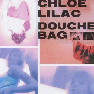"CHLOE LILAC RELEASES SOPHOMORE EP ""DOUCHEBAG,""  OUT NOW VIA RCA RECORDS"
