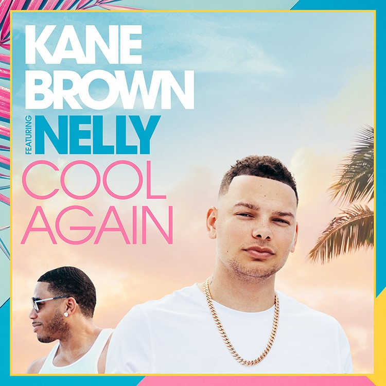 """KANE BROWN DROPS """"COOL AGAIN FEAT. NELLY"""" TRACK AND MUSIC VIDEO TODAY"""