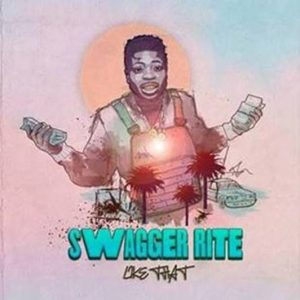 "SWAGGER RITE RELEASES NEW TRACK ""LIKE THAT"" TODAY"