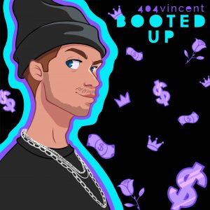 404vincent - Booted Up