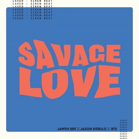"JAWSH 685 AND JASON DERULO TEAM UP WITH BTS FOR REMIX OF ""SAVAGE LOVE (LAXED – SIREN BEAT)"""
