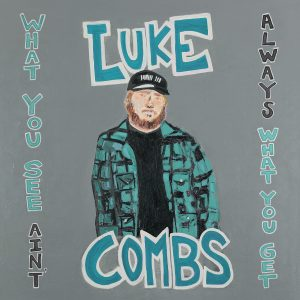 What You See Ain't Always What You Get Luke Combs Album Artwork