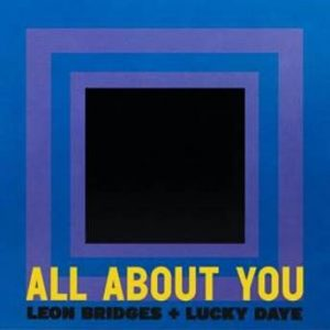 "LEON BRIDGES AND LUCKY DAYE RELEASE R&B TRACK ""ALL ABOUT YOU"""