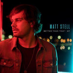 Matt Stell Better Than That EP artwork