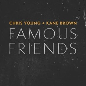 Chris Young Kane Brown Famous Friends cover