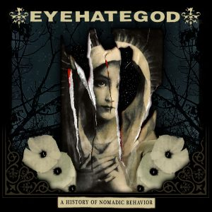 EyeHateGod A History Of Nomadic Behaviour cover