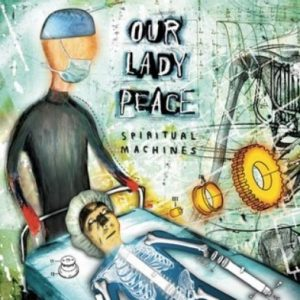 OUR LADY PEACE RELEASES 20TH ANNIVERSARY REMASTERED EDITION OF DOUBLE-PLATINUM CERTIFIED ALBUM SPIRITUAL MACHINES