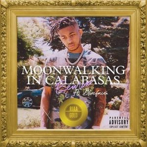 "DDG ""MOONWALKING IN CALABASAS (REMIX)"" FT BLUEFACE cover gold cert"