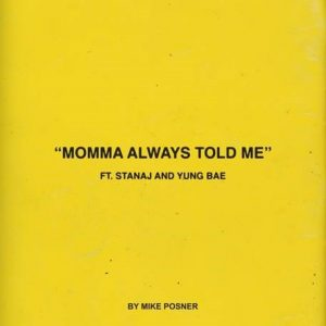 MIKE POSNER 'MOMMA ALWAYS TOLD ME' FT. STANAJ AND YUNG BAE cover