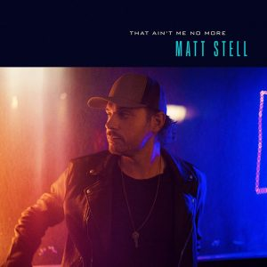 "MATT STELL ""THAT AIN'T ME NO MORE"" cover"